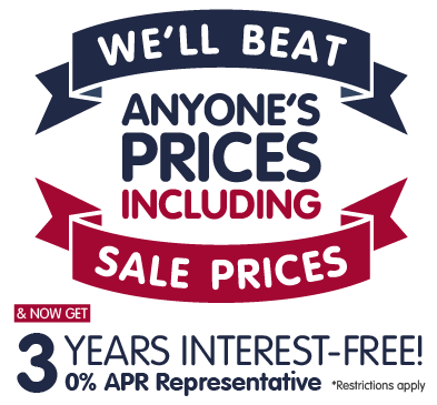 We'll beat anyone's prices including sale prices. & Get 2 years interest-free 0% APR Representative