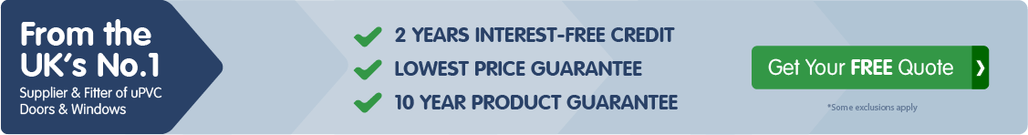 From the UK's No.1 Supplier & Fitter of uPVC Doors & Windows 2 YEARS INTEREST-FREE CREDIT, LOWEST PRICE GUARANTEE, 10 YEAR PRODUCT GUARANTEE, Get Your FREE Quote, Some exclusions apply