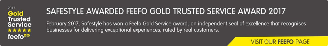 SAFESTYLE AWARDED FEEFO GOLD TRUSTED SERVICE AWARD 2017   February 2017, Safestyle has won a Feefo Gold Service award, an independent seal of excellence that recognises businesses for delivering exceptional experiences, rated by real customers.
